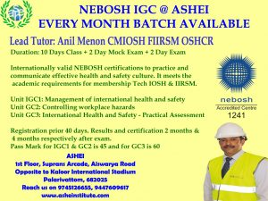 NEBOSH Training @ ASHEI kochi Accredited to Nebosh | IOSH | BSC | IADC. Best for Diploma/Engineers call us:9745126655,9447609617 by Anil Menon, CMIOSH